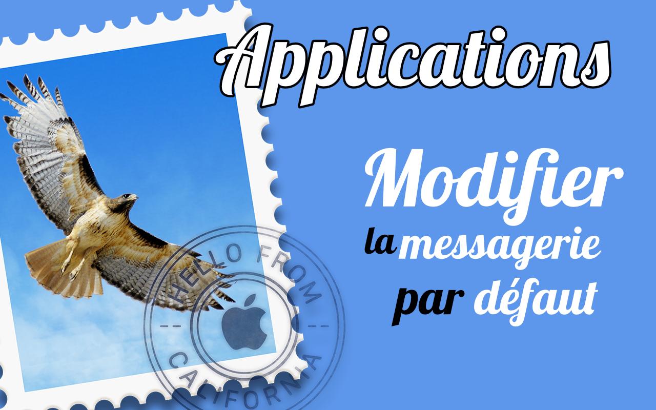 [Astuce] Changer l'application de messagerie par défaut